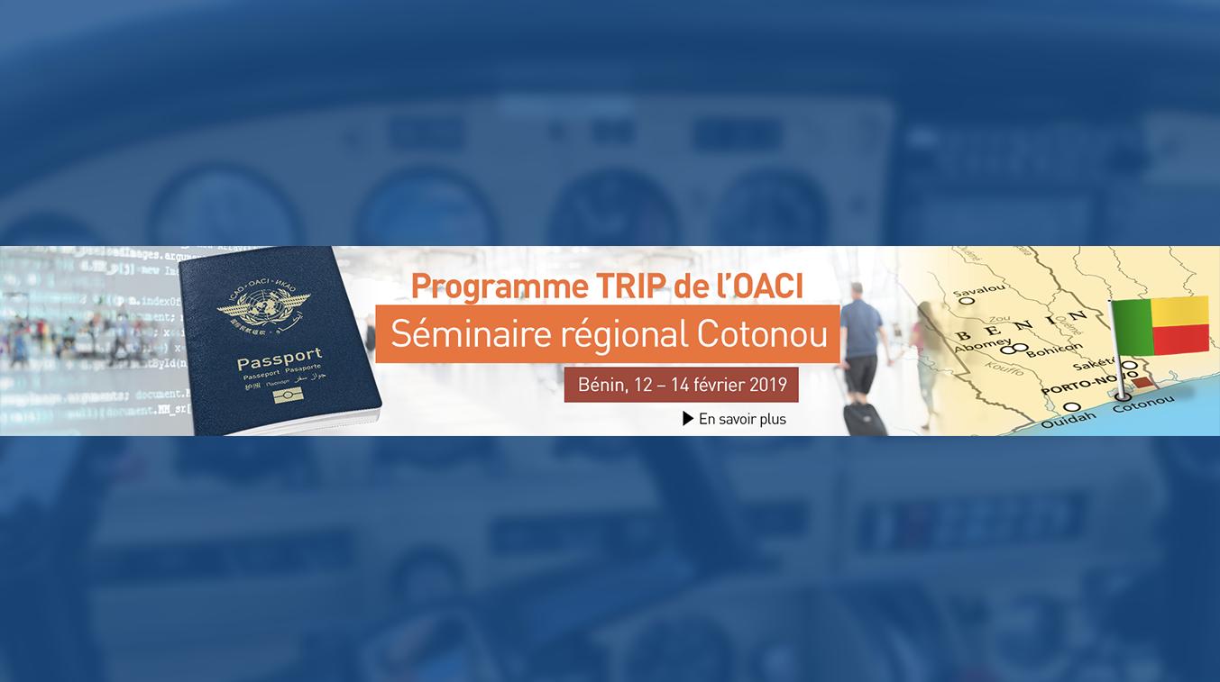 Séminaire régional TRIP de l'OACI Cotonou, Bénin, 12-14 février 2019